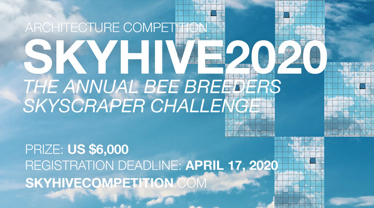 SKYHIVE 2020 Skyscraper Challenge, Enter the SKYHIVE 2020 Skyscraper Challenge ‪Architecture‬ Competition‬ now! US $6,000 in prize money! Closing date for registration: APRIL 17, 2020