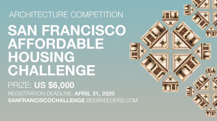 San Francisco Affordable Housing Challenge, Enter the San Francisco Affordable Housing Challenge ArchitectureCompetition now! US $6,000 in prize money! Closing date for registration: APRIL 21, 2020
