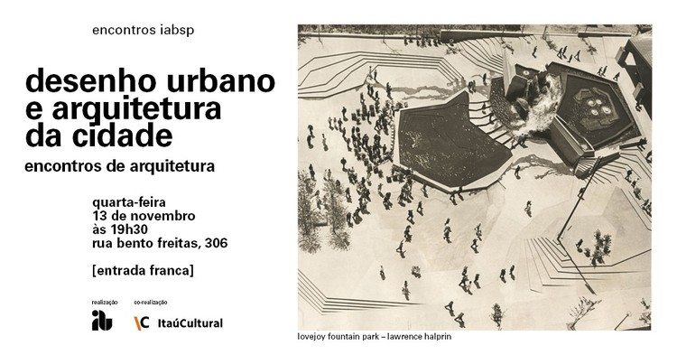 Encontros de Arquitetura: debate sobre desenho urbano e arquitetura da paisagem no IABsp