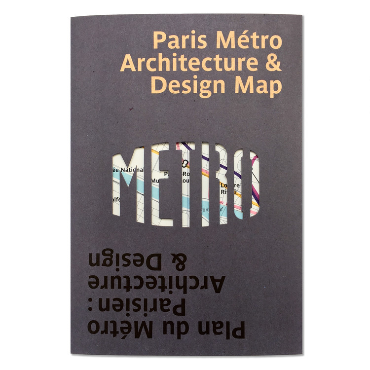 Paris Metro Architecture & Design Map: Bilingual guide map to the architecture, art and design of the Paris Metro