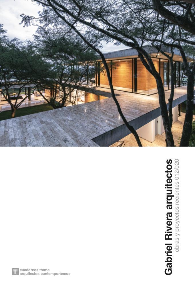 Cuadernos Trama / Arquitectos Contemporáneos 1. Gabriel Rivera Arquitectos. Obras y Proyectos recientes 012/020 - Plataforma Arquitectura