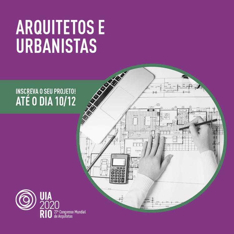 Arquitetos e urbanistas, enviem seus projetos ao UIA2020RIO!, Divulgação / UIA2020RIO