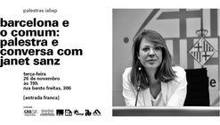 Barcelona e o comum: palestra e conversa Janet Sanz