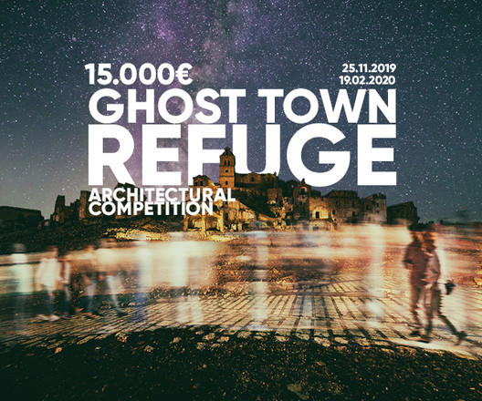 Call for Ideas: Ghost Town Refuge, © Young Architects Competitions