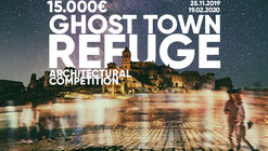 Call for Ideas: Ghost Town Refuge