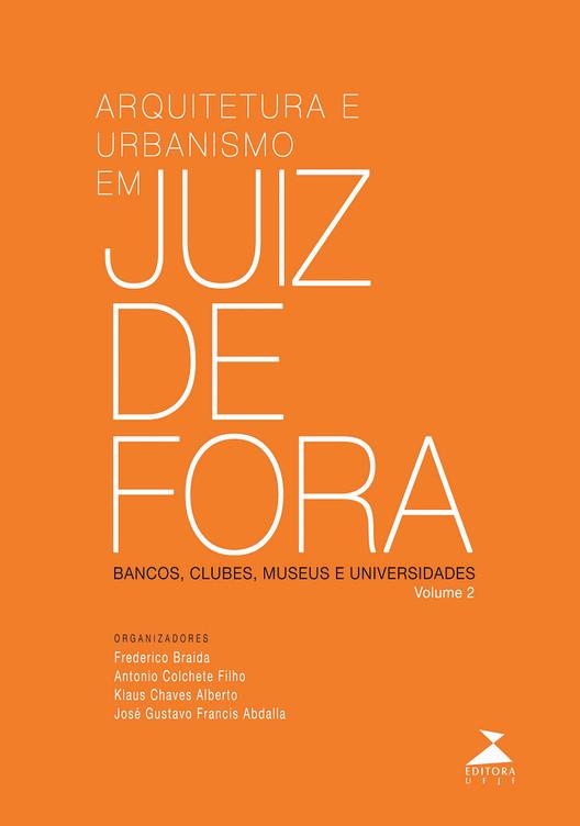 """Lançamento do livro """"Arquitetura e Urbanismo em Juiz de Fora: bancos, clubes, museus e universidades"""", Capa do livro """"Arquitetura e Urbanismo em Juiz de Fora: bancos, clubes, museus e universidades"""""""