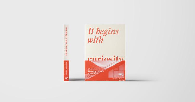 It Begins With Curiosity, Photo courtesy of Henning Larsen