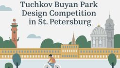The International Competition for the Architectural Landscape Design Concept for the Tuchkov Buyan Park in Saint Petersburg