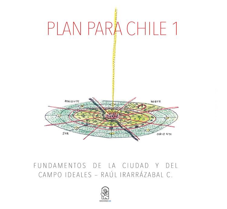 Plan para Chile 1: fundamentos de la ciudad y del campo ideales