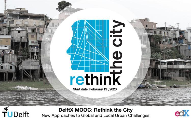 Rethink the City, curso online gratuito sobre desafíos urbanos del sur global dictado por TU Delft