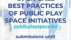 OPEN CALL FOR BEST PRACTICES ON PUBLIC PLAY SPACE INITIATIVES (Call for submissions)