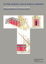 In the Making: Ilya & Emilia Kabakov. From Drawing to Installation