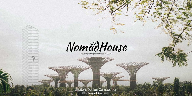 NomadHouse - Future Housing and Workspace Design Competition