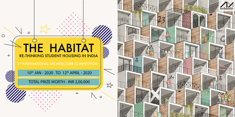 "Open Call : ""The Habitat - Rethinking Student Housing in India"", Open Call : ""The Habitat - Rethinking Student Housing in India"""