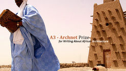 Call for Submissions: A3 - Archnet Prize for Writing about African Architecture