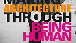 Making Architecture Through Being Human: A Handbook of Design Ideas