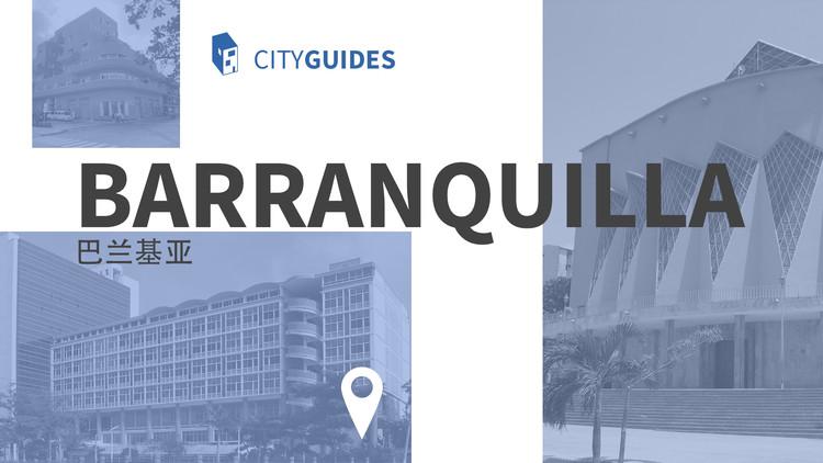 Guía de arquitectura de Barranquilla: 7 obras icónicas modernas