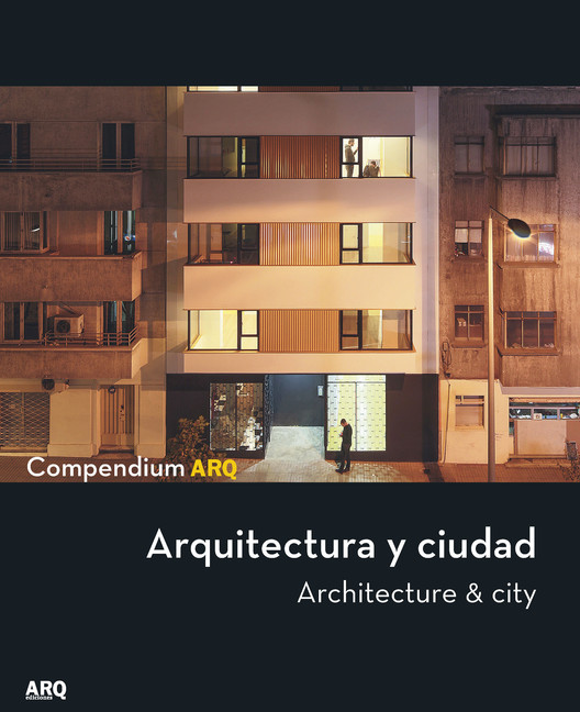 Compendium ARQ: Arquitectura y Ciudad