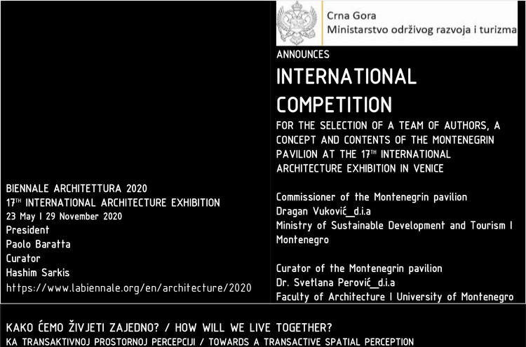 International Competition for the Selection of a Team of Authors, a Concept and Contents of the Montenegrin Pavilion at the 17th International Architecture Exhibition in Venice