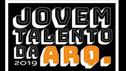 Inscrições abertas para o concurso Jovem Talento da Arquitetura de 2019