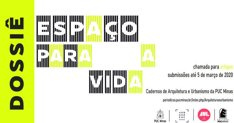 Chamada de trabalhos para os Cadernos de Arquitetura e Urbanismo 2020 - Dossiê Espaço para a vida, Chamada de artigos para Cadernos de Arquitetura e Urbanismo 2020 - Dossiê Espaço para a vida / PUC Minas