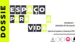 Chamada de trabalhos para os Cadernos de Arquitetura e Urbanismo 2020 - Dossiê Espaço para a vida