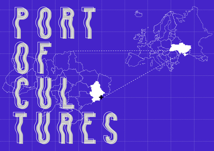 International Competition of Ideas for the multifunctional center, Port of Culture, in Mariupol (UA)