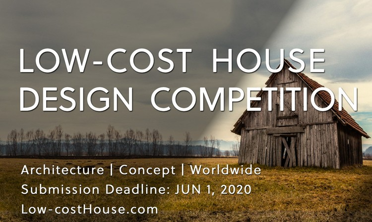 Open Call: Low-cost House Design Competition, Low-cost House Design Competition