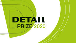 DETAIL Prize 2020 Announced – Wanted: Outstanding Architecture