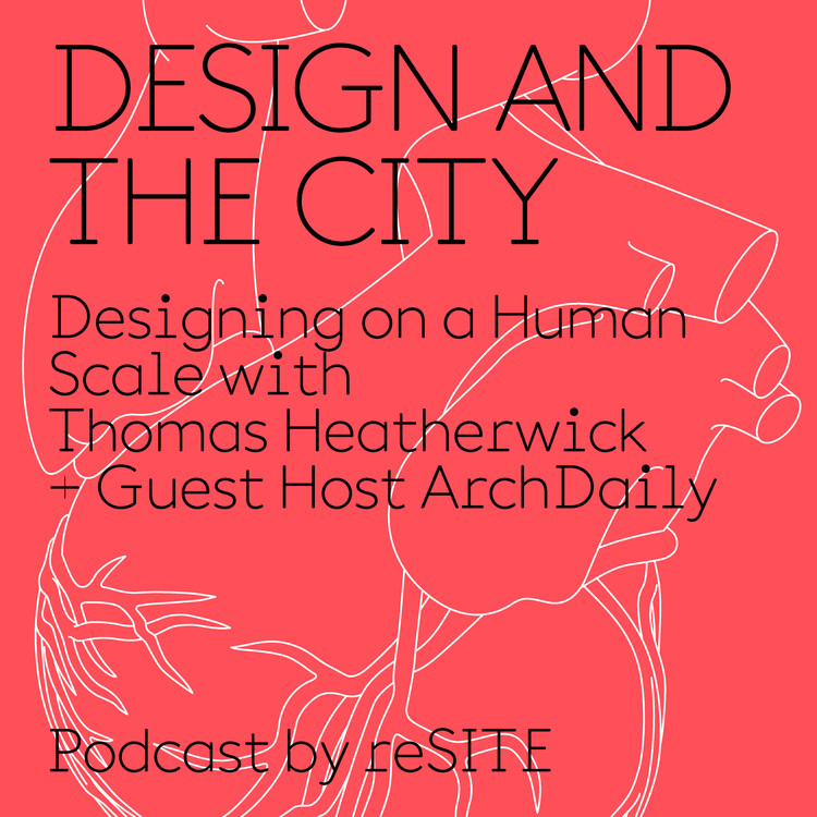 Heatherwick Discusses Design on a Human Scale in First Episode of ReSITE Podcast, Courtesy of reSITE
