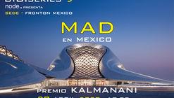 MAD en Mexico / Premio Kalmanani 2020