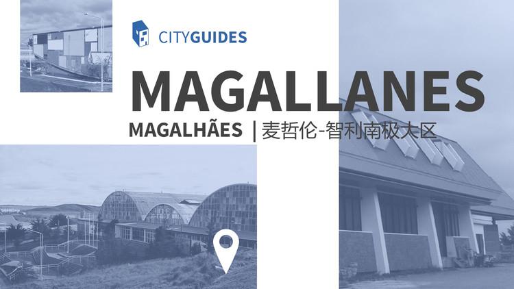 Guía de arquitectura moderna de Magallanes: 18 obras en Cerro Sombrero y Punta Arenas, Chile