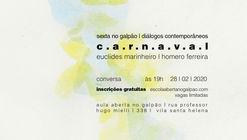Sexta no Galpão | Diálogos Contemporâneos sobre Carnaval