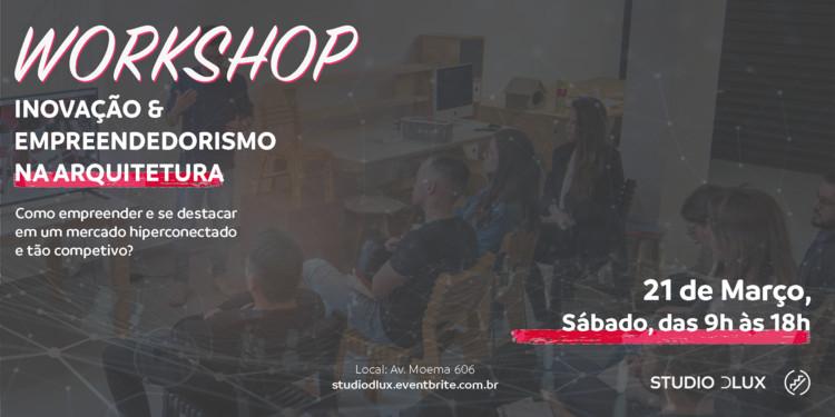 [3ª ED] Workshop: Inovação e Empreendedorismo na Arquitetura