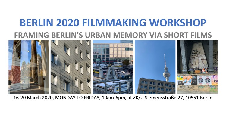 Berlin 2020 Filmmaking Workshop: Framing Urban Memory Via Short Films