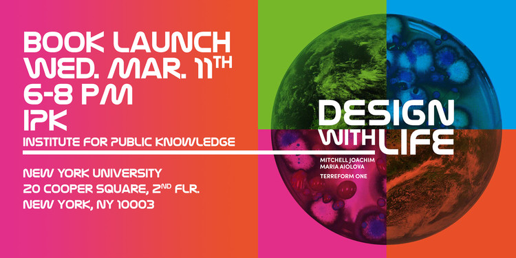 Book Launch! Design with Life: Biotech Architecture and Resilient Cities, Design with Life
