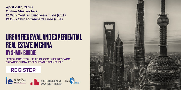 Online Masterclass: Urban Renewal and Experiential Real Estate in China