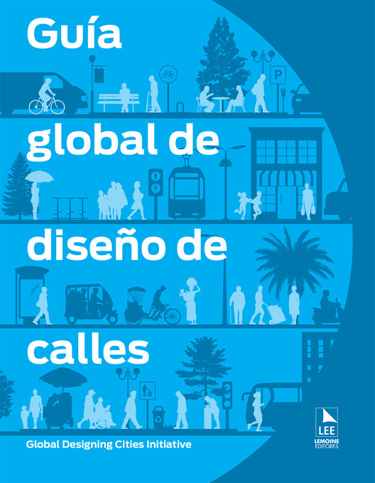 Guía global de diseño de calles / GDCI, vía Press Release
