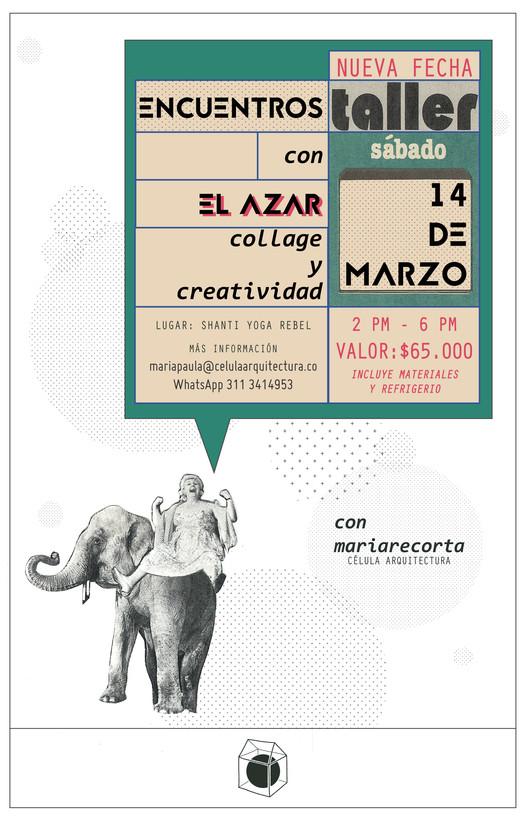 """Taller """"Encuentros con el azar: Collage y Creatividad"""", Célula Arquitectura / @mariarecorta"""