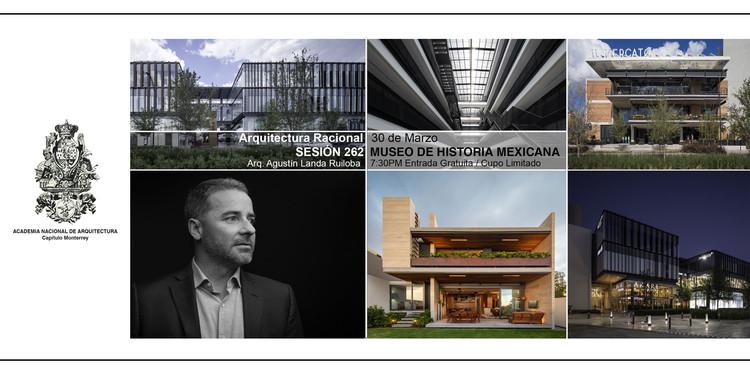 """Sesión 262. """"Arquitectura racional"""" Agustín Landa Ruiloba"""