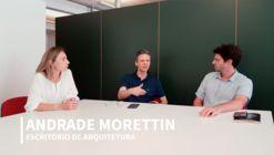 Andrade Morettin Arquitetos fala sobre materiais, componentes construtivos e estética