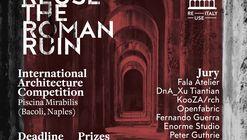 Call for Entries: Transform a Roman Ruin into a Contemporary Art Museum