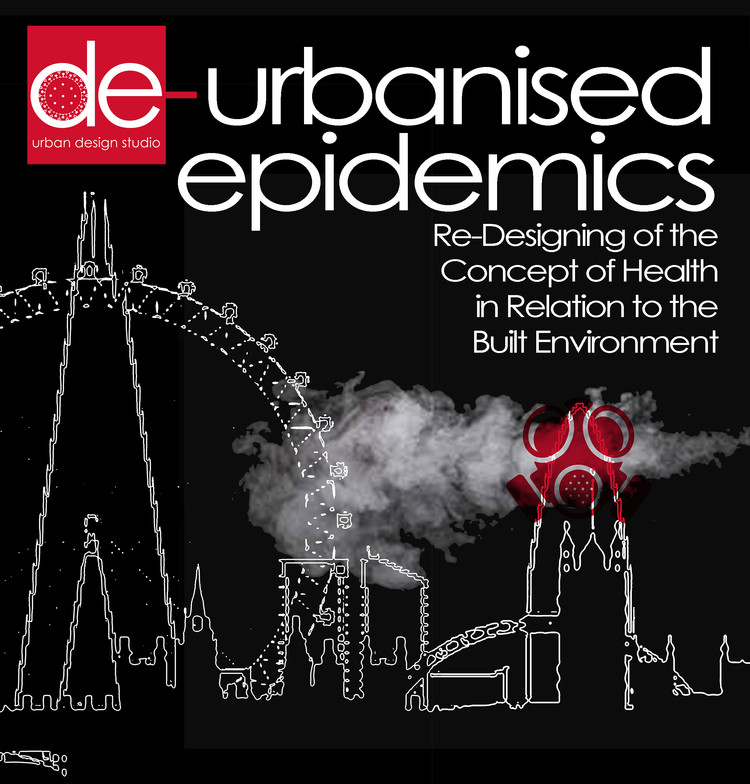 De-Urbanized Epidemics:  Re-Design of the Concept of Health in Relation to the Built Environment, DE-URBANISED EPIDEMICS PLANETARY COOPETITION