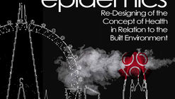 De-Urbanized Epidemics:  Re-Design of the Concept of Health in Relation to the Built Environment