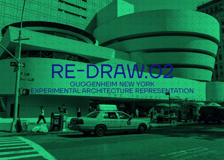 Re-draw.02: Open Call Guggenheim Experimental Architecture Representation, Non ARchitecture - RE-DRAW.02 GUGGENHEIM MUSEUM