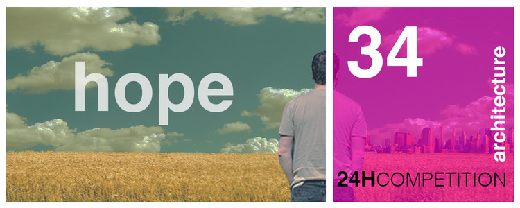 Open Call to 24h Competition 34th Edition - Hope, Ideas Forward