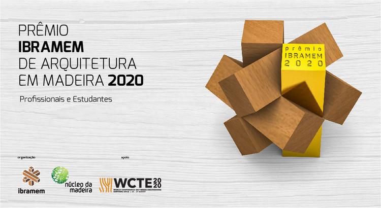 Inscrições abertas para o Prêmio IBRAMEM de Arquitetura em Madeira 2020, Prêmio IBRAMEM de Arquitetura em Madeira 2020 para Profissionais e Estudantes