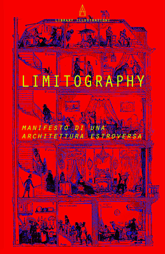 CFAD20 - LIMITOGRAPHY: A Manifesto of an Extroverted Architecture