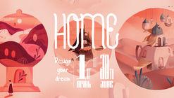 Open Call: HOME: Design Your Dream