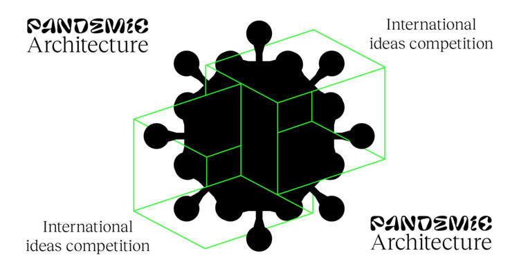 Pandemic Architecture Ideas Competition Open Call, Pandemic Architecture Competition